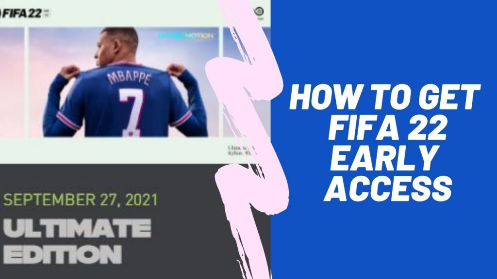 get access fifa 22 early pc xbox